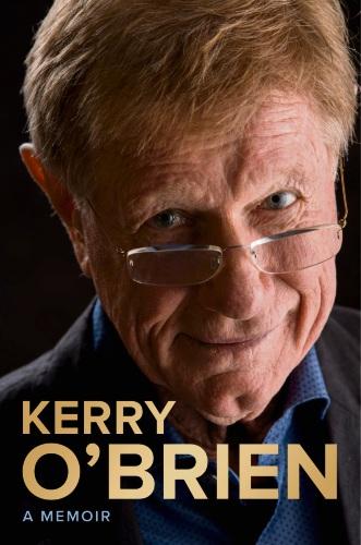 486262p Kerry O'Brien - A Memoir