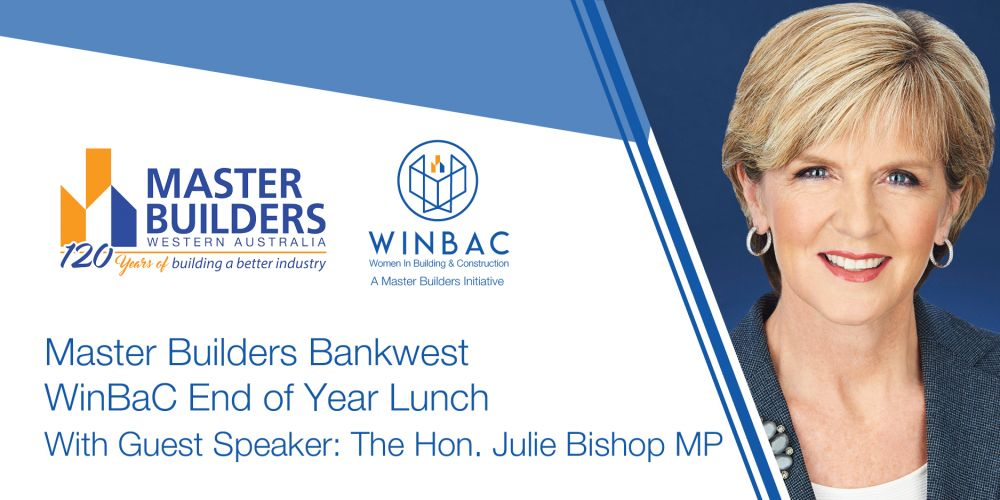 Master Builders-Bankwest WinBaC Lunch – Featuring Julie Bishop