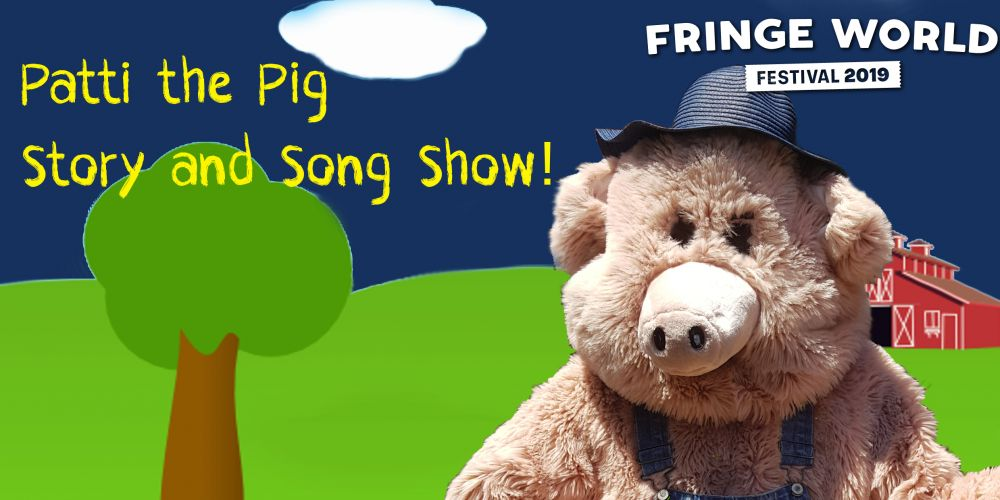 Patti the Pig Story and Song Show at FRINGE WORLD