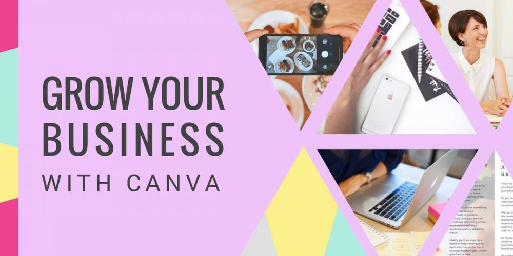 Grow Your Business With Canva – 27th Nov + 4th Dec