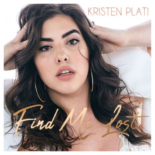 Kristen Plati's debut album Find Me Lost to be released on March 6.