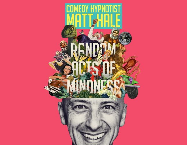 Win 1 of 25 double passes to Matt Hale's Random Acts of Mindness