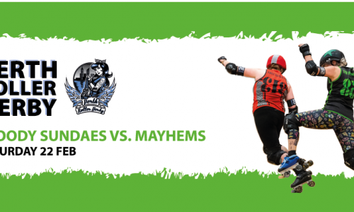 Perth Roller Derby – Bloody Sundaes vs Mistresses of Mayhem
