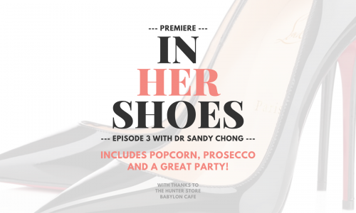 In Her Shoes with Dr Sandy Chong & Dr Katherine Iscoe