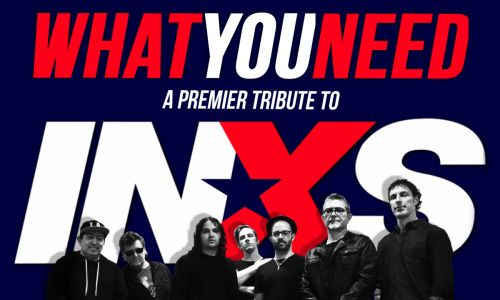 What You Need – A Tribute to INXS