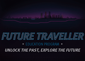 Text on a dark background. Reads Future Traveller Education Program, unlock the past, explore the future