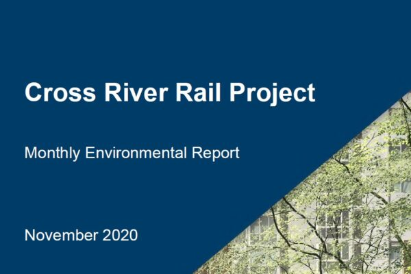 Navy blue document cover that reads Cross River Rail Project Monthly Environment Report November 2020.