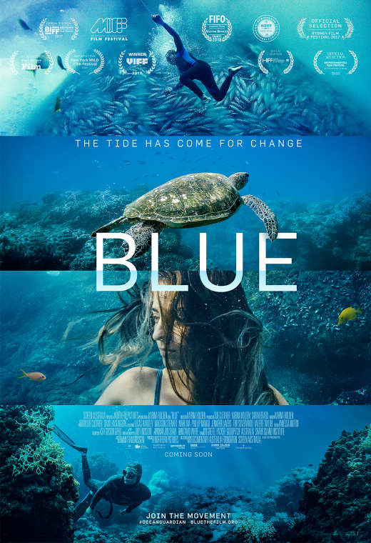 Blue - a documentary film on ocean pollutions, habitat loss and species extinction.