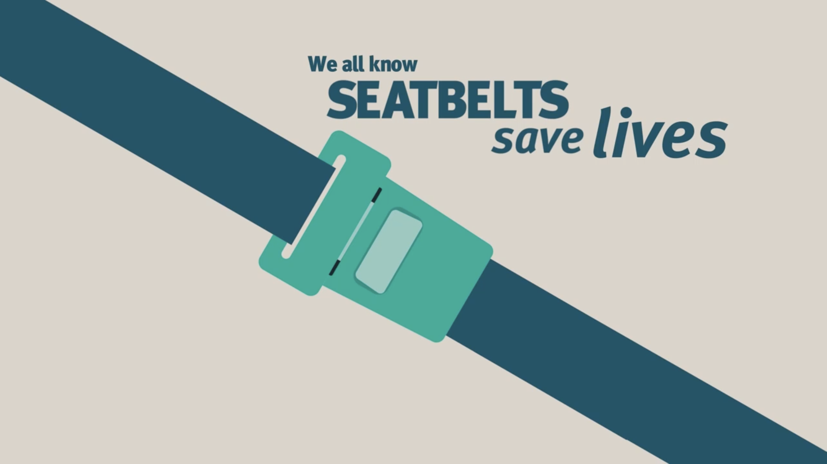 Seatbelts save lives