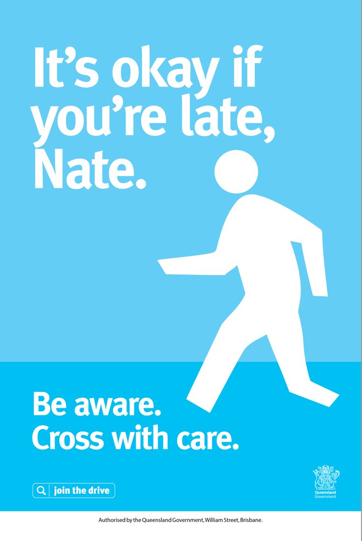 It's ok if you are late, Nate. Be aware. Cross with care.