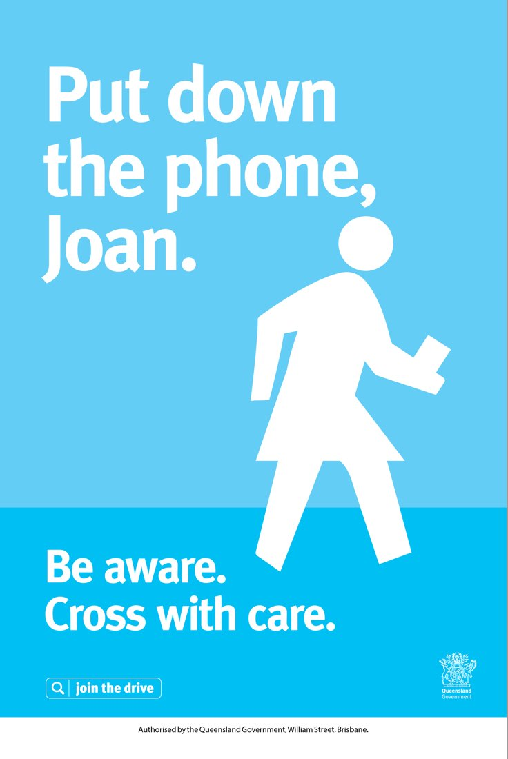 Put down the phone, Joan. Be ware. Cross with care.