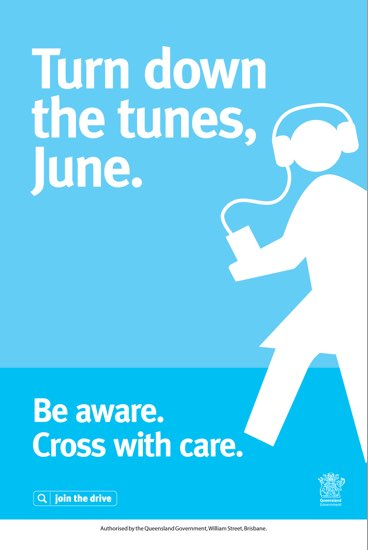 Turn down the tunes, June. Be aware. Cross with care.