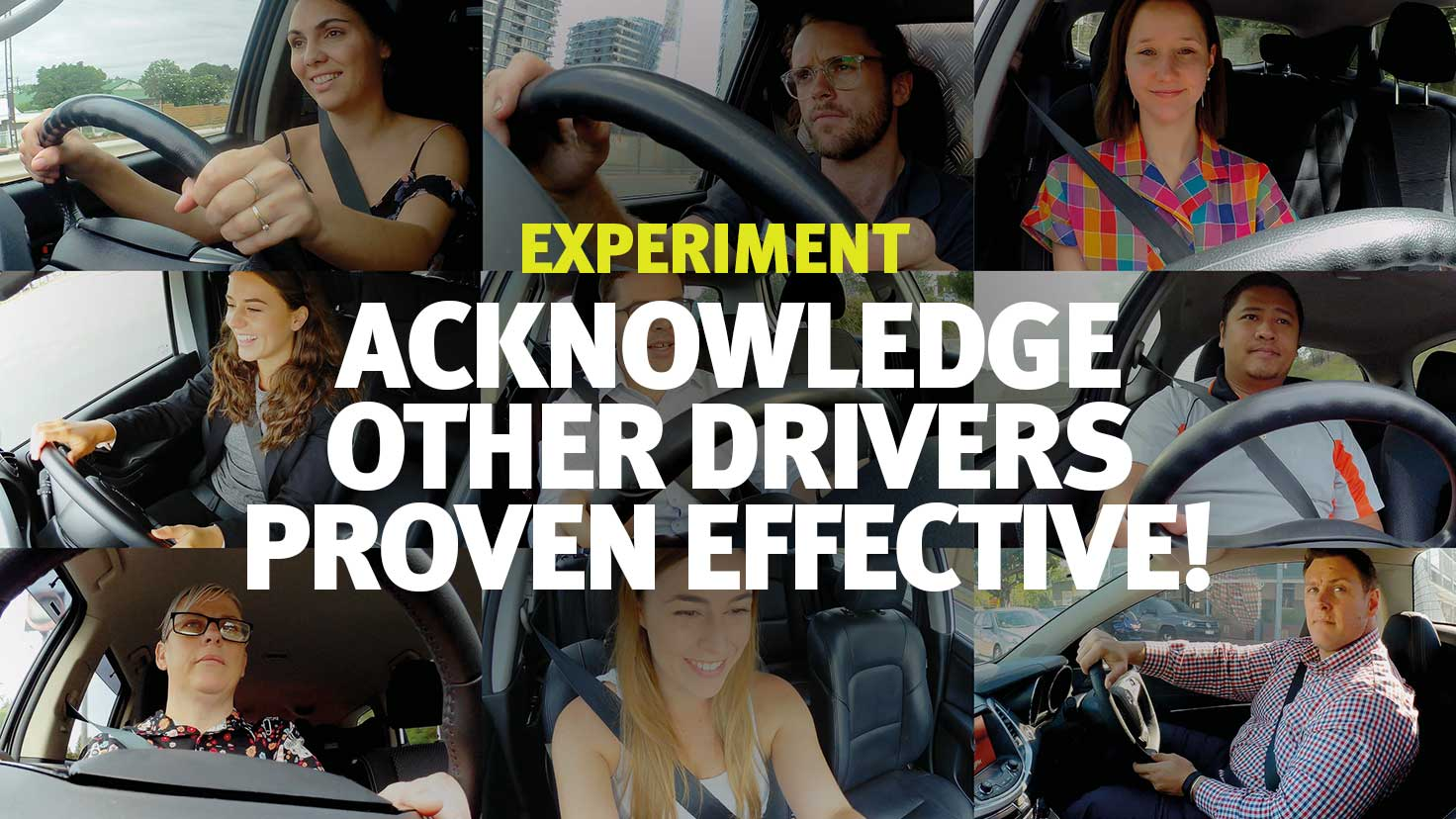 Experiment: Acknowledge other drivers proven effective!