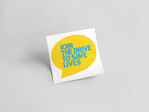 Join the Drive to save lives - yellow sticker
