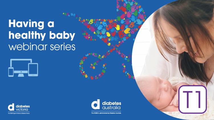 Type 1: Having a healthy baby webinar