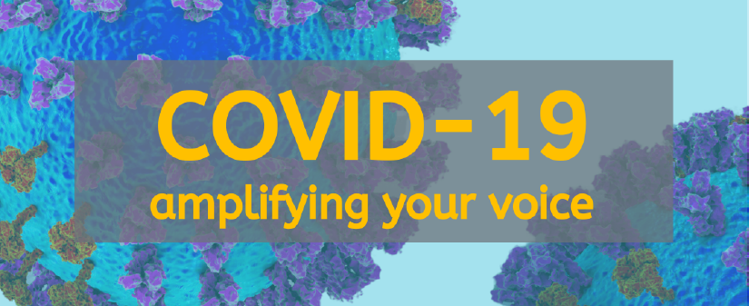 COVID-19: amplifying your voice