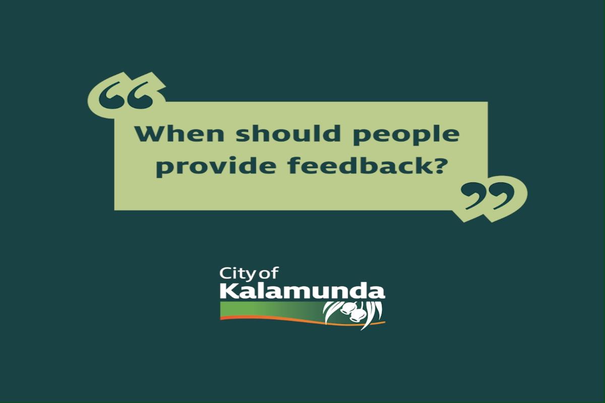 When should people provide feedback?