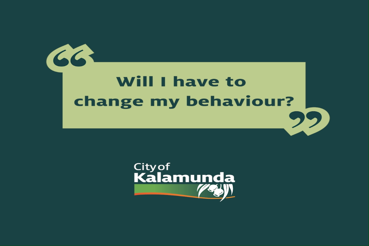 Will I have to change my behaviour?