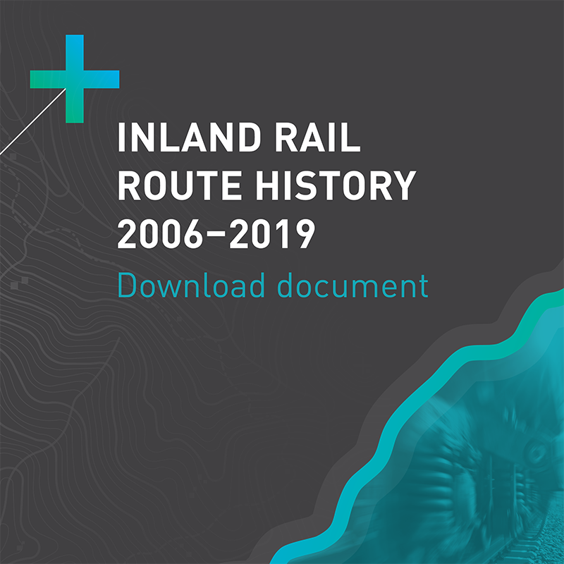 Inland Rail Route History 2006-2019 download the document