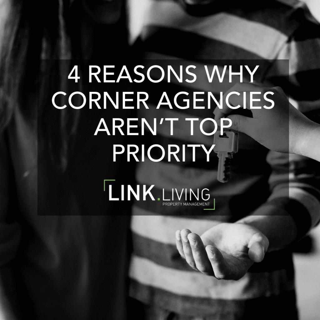 Link Living 4 Reasons Why Corner Agencies Aren't Top Priority