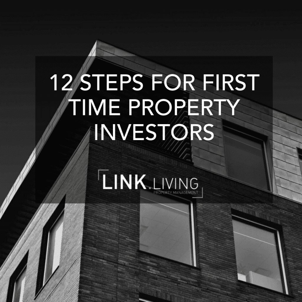 12 Steps For First Time Property Investors