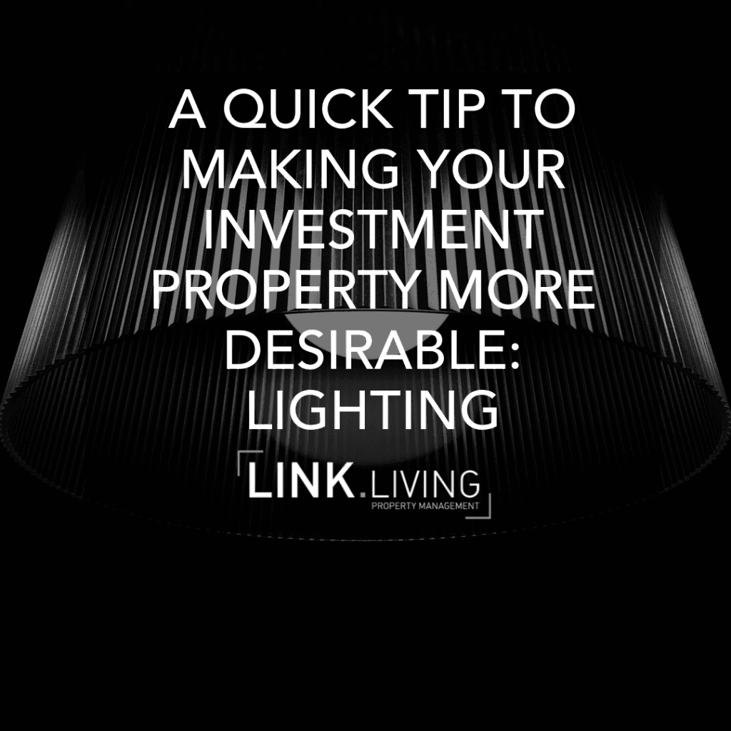 A Quick Tip To Making Your Investment Property More Desirable: Lighting