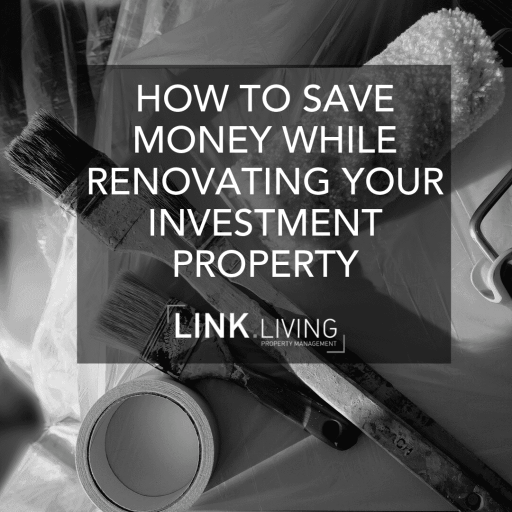 How To Save Money While Renovating Your Investment Property