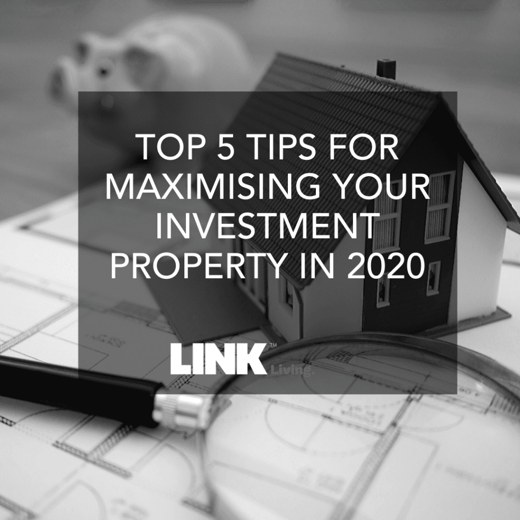Top 5 Tips on Maximising your investment property