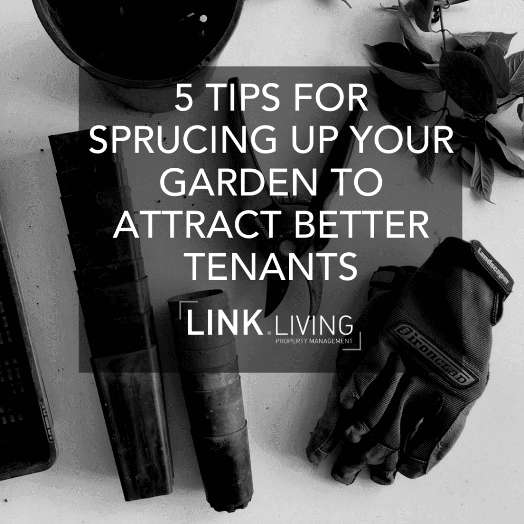 5 Tips For Sprucing Up Your Garden To Attract Better Tenants