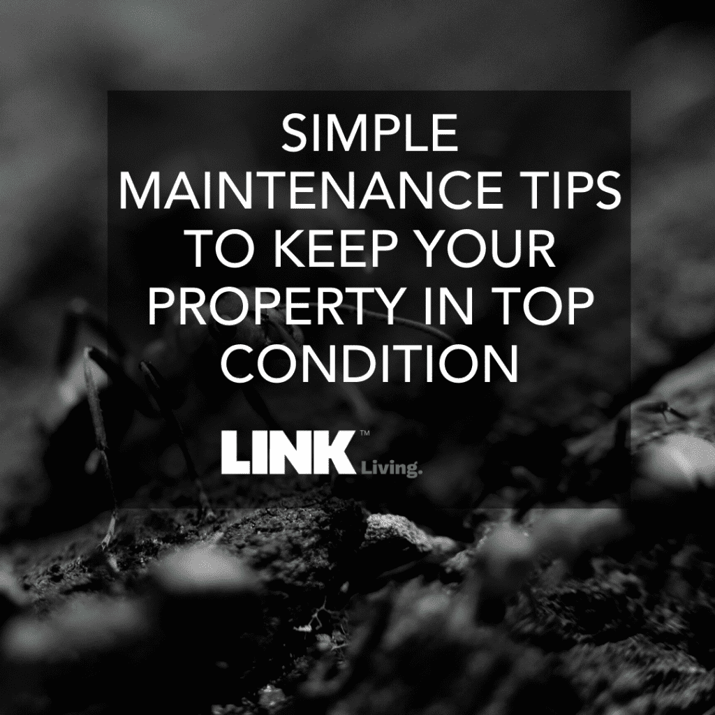 Simple Maintenance Tips To Keep Your Property In Top Condition (1)