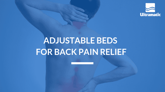 Adjustable Beds for Back Pain Relief