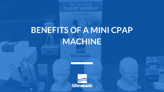 Benefits of A Mini CPAP Machine