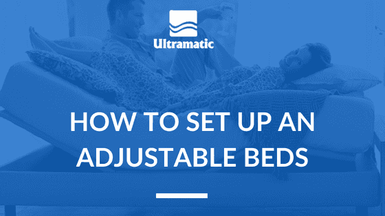 How to Set Up An Adjustable Beds