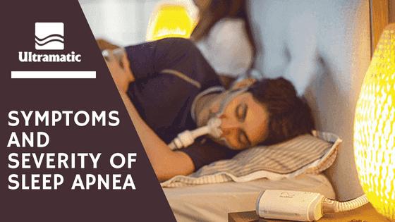 Symptoms and Severity of Sleep Apnea