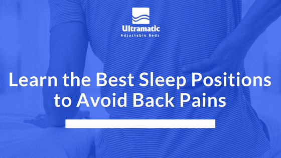 Learn the Best Sleep Positions to Avoid Back Pains
