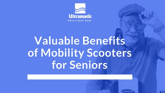 Valuable Benefits of Mobility Scooters for Seniors
