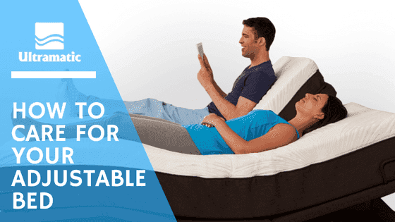 How To Care For Your Adjustable Bed