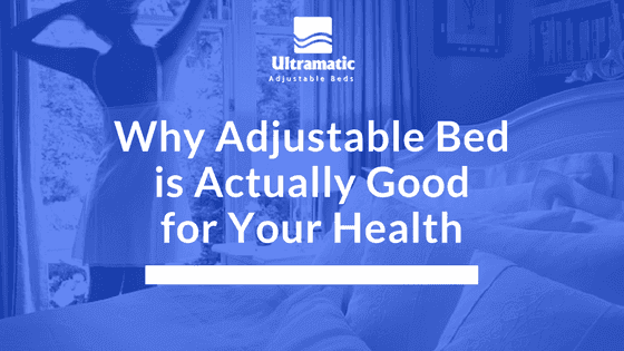benefits of Adjustable Bed Is Actually Good for Your Health