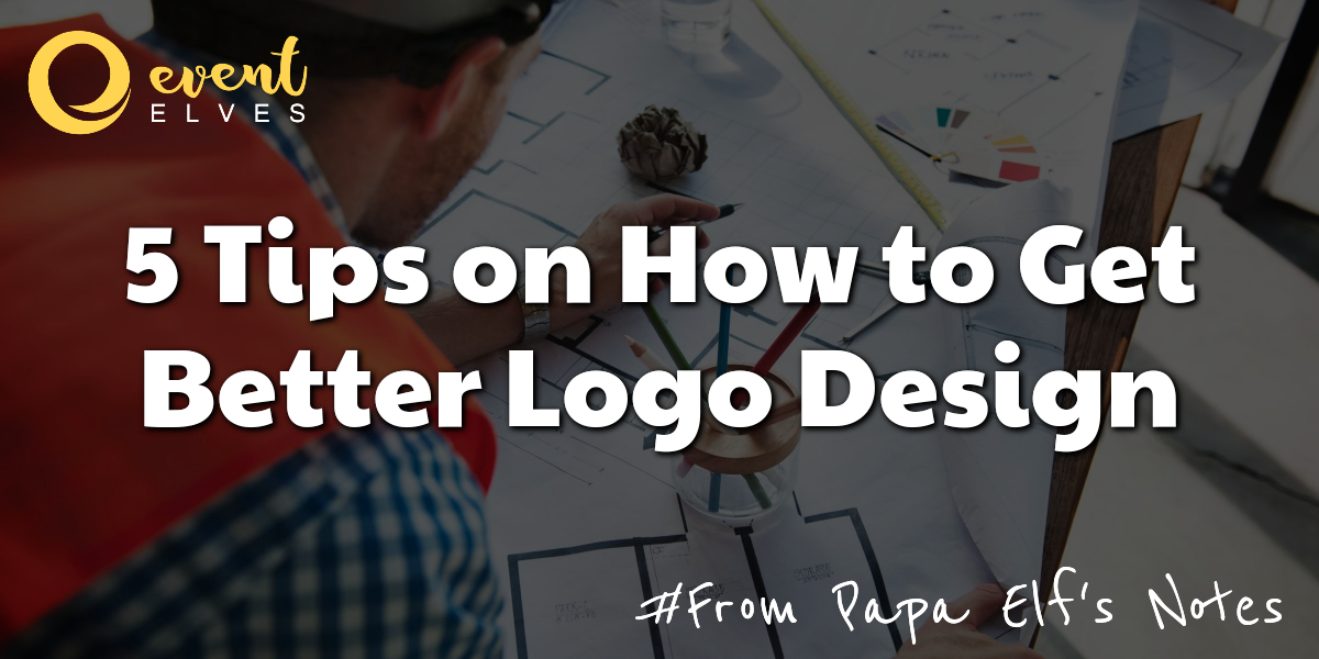 5 Tips on How to Get Better Logo Design