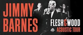 Jimmy Barnes 'Flesh and Wood Acoustic' Australian...