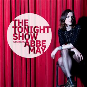 The Tonight Show starring Abbe May - Fremantle...