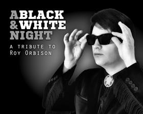 A Black and White Night - A Tribute to Roy Orbison