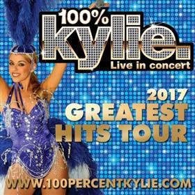100% KYLIE – 2017 Greatest Hits Tour