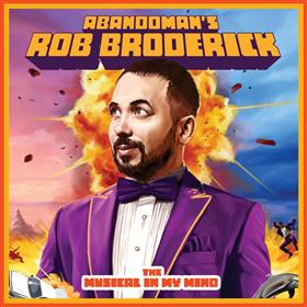 Abandoman's Rob Broderick – The Musical In My Mind