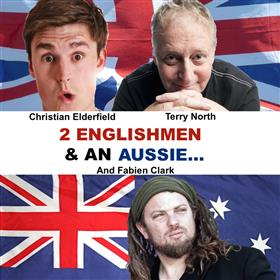 2 Englishmen And An Aussie - Perth Fringe 2018