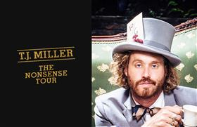 T.J. Miller: The Nonsense Tour - Just for Laughs...