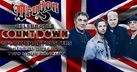 Dragon 'Countdown: 80s UK Chartbusters'...