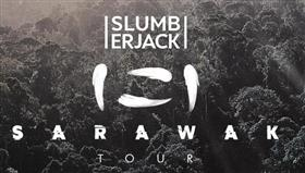Slumberjack 'The Sarawak' Australian Tour 2019