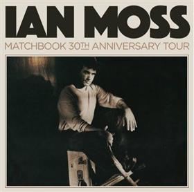 Ian Moss 'Matchbook 30th Anniversary' Australian...