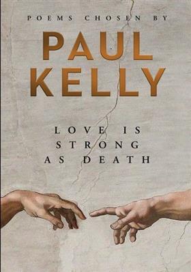 Paul Kelly 'Love is Strong as Death' Australian...